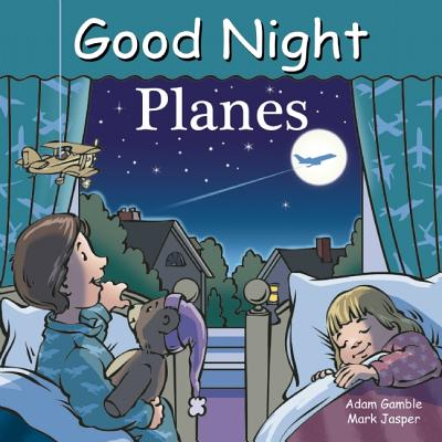 Good Night Planes (Good Night Our World) Cover Image