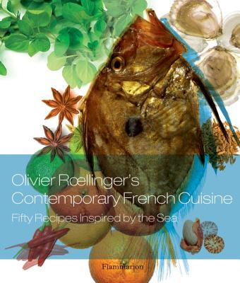 Olivier Roellinger's Contemporary French Cuisine: 50 Recipes Inspired by the Sea Cover Image