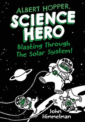 Albert Hopper, Science Hero: Blasting Through the Solar System! Cover Image