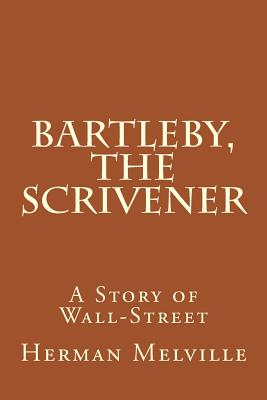 Bartleby, The Scrivener: A Story of Wall-Street Cover Image