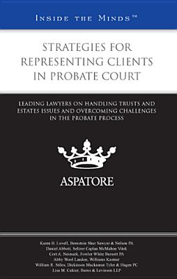 Strategies for Representing Clients in Probate Court Cover