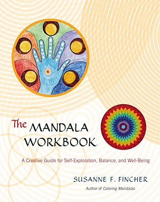 The Mandala Workbook: A Creative Guide for Self-Exploration, Balance, and Well-Being Cover Image