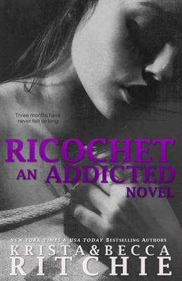 Ricochet: Addicted, Book 1.5 Cover Image