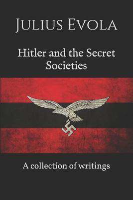 Hitler and the Secret Societies: A collection of writings Cover Image