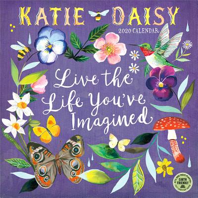 Katie Daisy 2020 Wall Calendar: Live the Life You've Imagined Cover Image