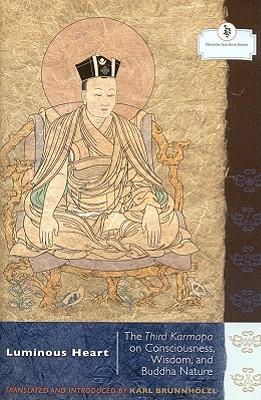 Luminous Heart: The Third Karmapa on Consciousness, Wisdom, and Buddha Nature Cover Image