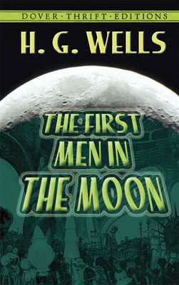 The First Men in the Moon (Dover Thrift Editions) Cover Image
