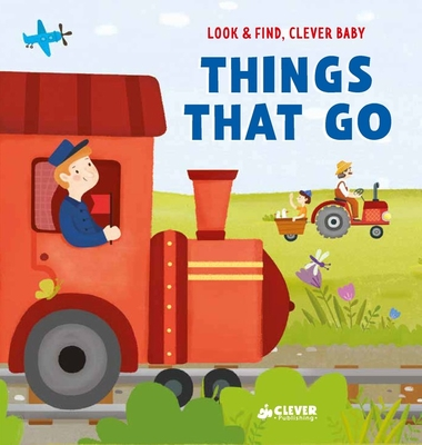Cover for Things That Go (Look & Find, Clever Baby)