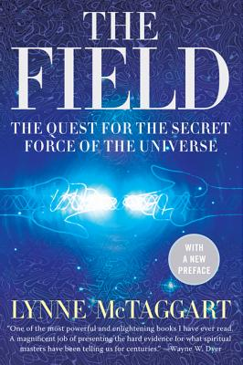 The Field Updated Ed: The Quest for the Secret Force of the Universe Cover Image