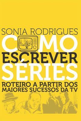 Como Escrever Séries: Roteiro a Partir DOS Maiores Sucessos Da TV Cover Image