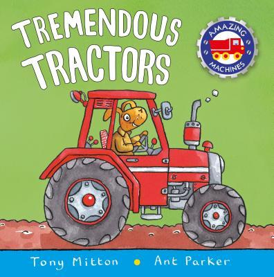 Tremendous Tractors (Amazing Machines) cover