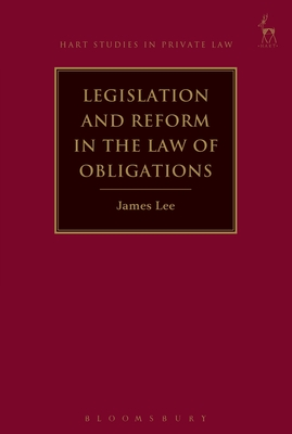 Legislation and Reform in the Law of Obligations (Hart Studies in Private Law) Cover Image