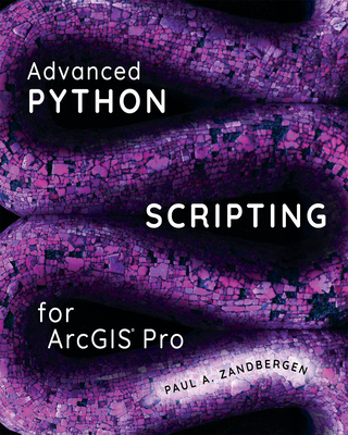 Advanced Python Scripting for Arcgis Pro Cover Image