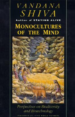Monocultures of the Mind: Perspectives on Biodiversity and Biotechnology Cover Image