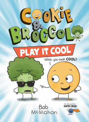 Cookie & Broccoli: Play It Cool Cover Image