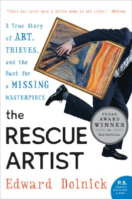 The Rescue Artist: A True Story of Art, Thieves, and the Hunt for a Missing Masterpiece (P.S.) Cover Image