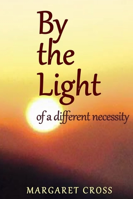By the Light: of a different necessity Cover Image