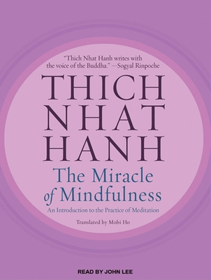 The Miracle of Mindfulness: An Introduction to the Practice of Meditation Cover Image