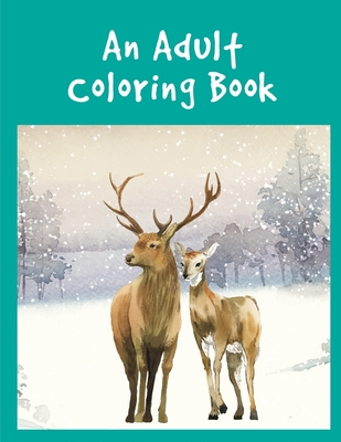 An Adult Coloring Book: Easy and Funny Animal Images Cover Image