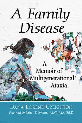 Family Disease: A Memoir of Multigenerational Ataxia Cover Image