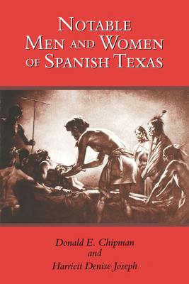 Notable Men and Women of Spanish Texas Cover Image