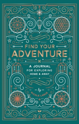 Find Your Adventure: A Journal for Exploring Home & Away Cover Image