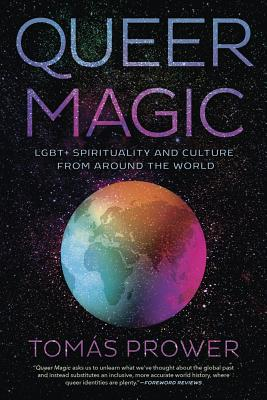 Queer Magic: Lgbt+ Spirituality and Culture from Around the World Cover Image