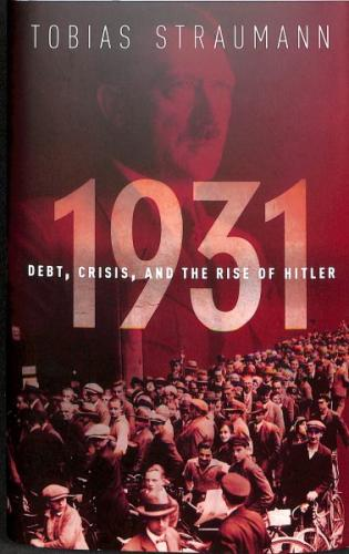 1931: Debt, Crisis, and the Rise of Hitler Cover Image
