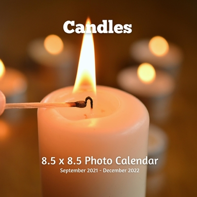 Candles 8.5 X 8.5 Photo Calendar September 2021 -December 2022: Monthly Calendar with U.S./UK/ Canadian/Christian/Jewish/Muslim Holidays- Candlelights Cover Image