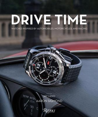 Drive Time: Watches Inspired by Automobiles, Motorcycles and Racing Cover Image
