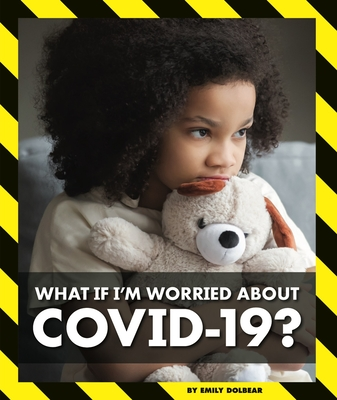 What If I'm Worried about Covid-19? Cover Image
