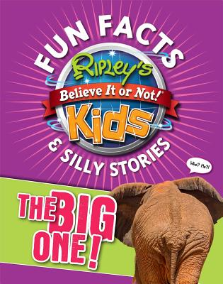 Ripley's Fun Facts & Silly Stories: THE BIG ONE! Cover Image