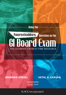 Acing the Pancreaticobiliary Questions on the GI Board Exam: The Ultimate Crunch-Time Resource Cover Image
