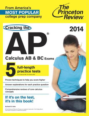 Cracking the AP Calculus AB Exam, 2015 Edition (College Test Preparati-ExLibrary