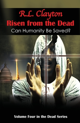 Risen from the Dead: Sequel to Dead & Dead for Real Cover Image