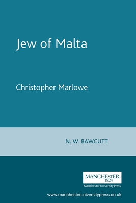The Jew of Malta: Christopher Marlowe (Revised) (Revels Plays) Cover Image