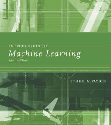 Introduction to Machine Learning (Adaptive Computation and Machine Learning) Cover Image