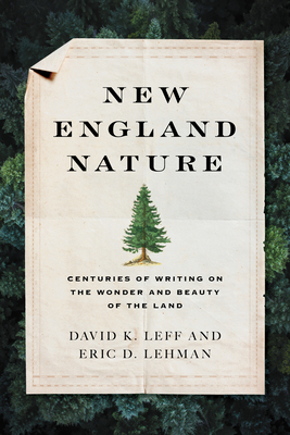 New England Nature: Centuries of Writing on the Wonder and Beauty of the Land Cover Image