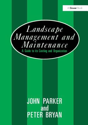 Landscape Management and Maintenance: A Guide to Its Costing and Organization Cover Image