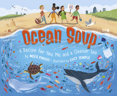 Ocean Soup: A Recipe for You, Me, and a Cleaner Sea Cover Image