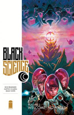 Black Science Volume 2: Welcome, Nowhere cover image