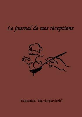 Le journal de mes réceptions Cover Image