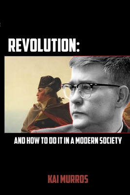 Revolution and How to Do it in a Modern Society Cover Image