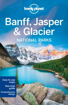 Lonely Planet Banff, Jasper and Glacier National Parks cover image