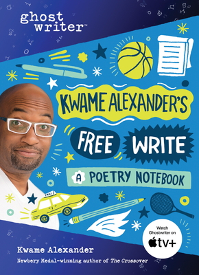 Kwame Alexander's Free Write: A Poetry Notebook (Ghostwriter) Cover Image