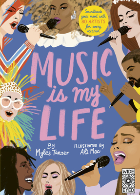 Music Is My Life: Soundtrack your mood with 80 artists for every occasion Cover Image