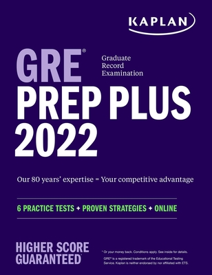 GRE Prep Plus 2022 Our 80 year's expertise = Your competitive advantage 6 Practice Tests + Proven Strategies + Online (Kaplan Test Prep) Cover Image