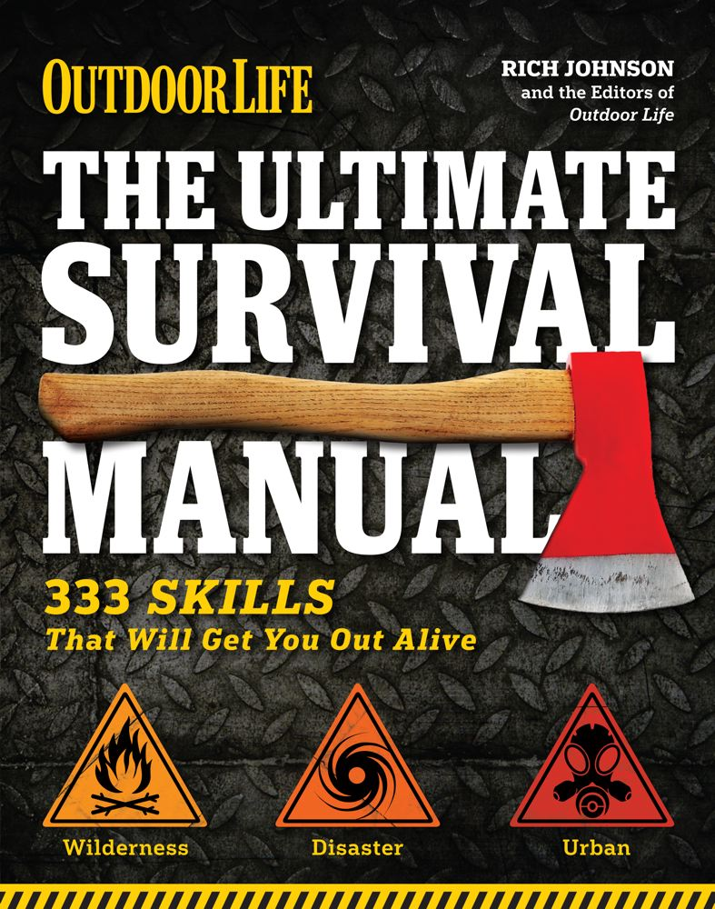 The Ultimate Survival Manual (Outdoor Life): 333 Skills that Will Get You Out Alive Cover Image