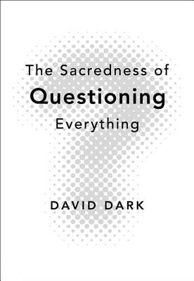 The Sacredness of Questioning Everything Cover