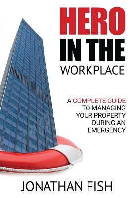 Hero in the Workplace: A Complete Guide to Managing Your Property in an Emergency Cover Image